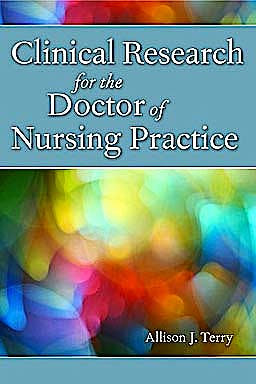 Portada del libro 9780763791223 Clinical Research for the Doctor of Nursing Practice