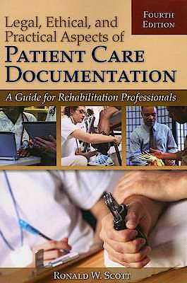 Portada del libro 9780763799106 Legal, Ethical, and Practical Aspects of Patient Care Documentation: A Guide for Rehabilitation Professionals