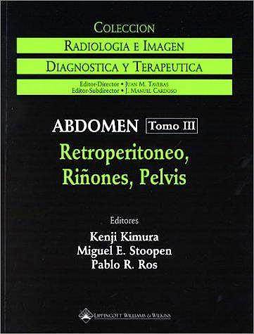 Portada del libro 9780781716642 Abdomen. Retroperitoneo, Riñones, Pelvis (Colección Radiología e Imagen Diagnóstica y Terapéutica)