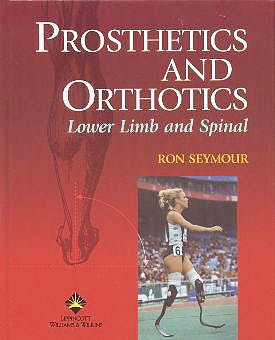 Portada del libro 9780781728546 Prosthetics and Orthotics. Lower Limb & Spinal
