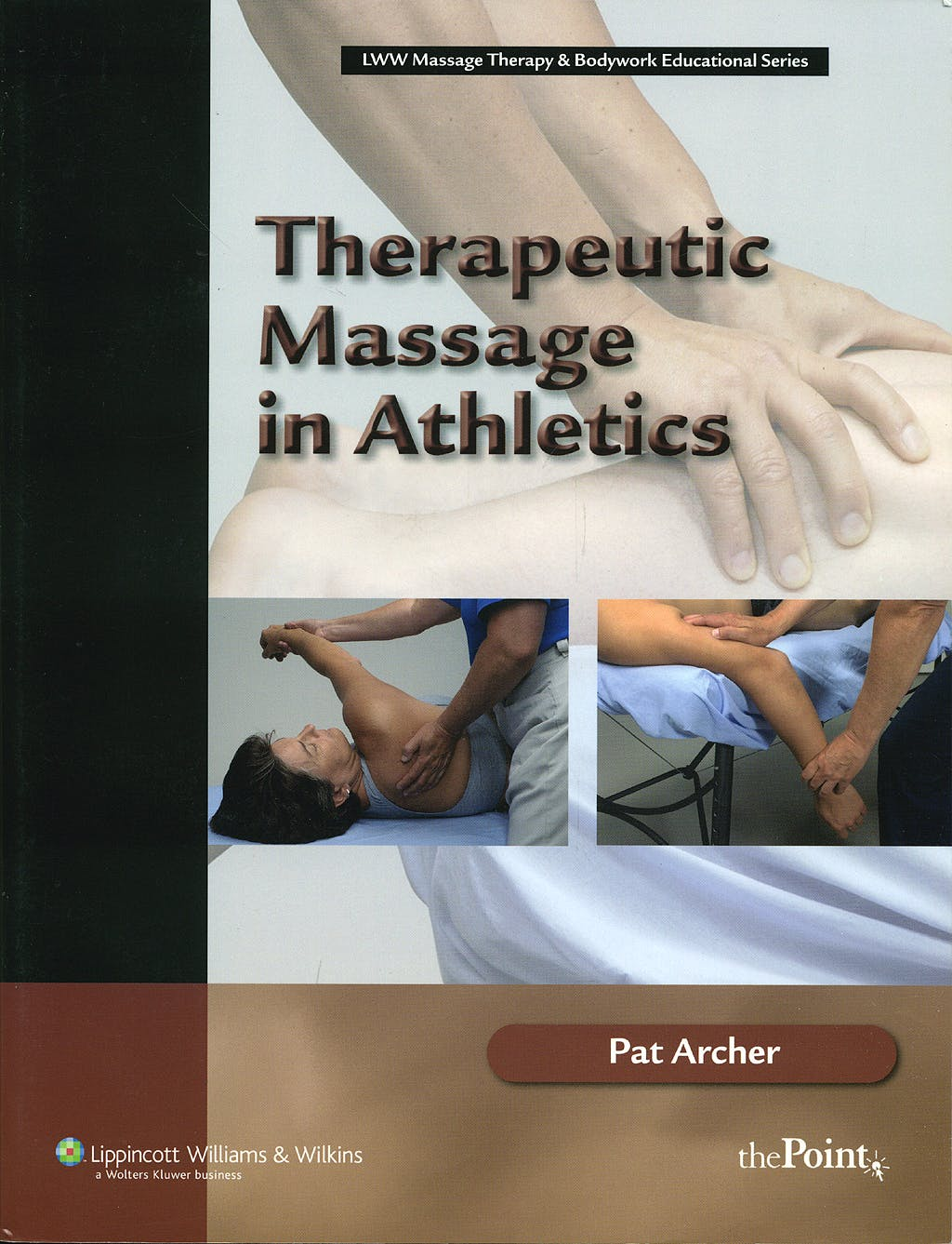 Portada del libro 9780781742696 Therapeutic Massage in Athletics