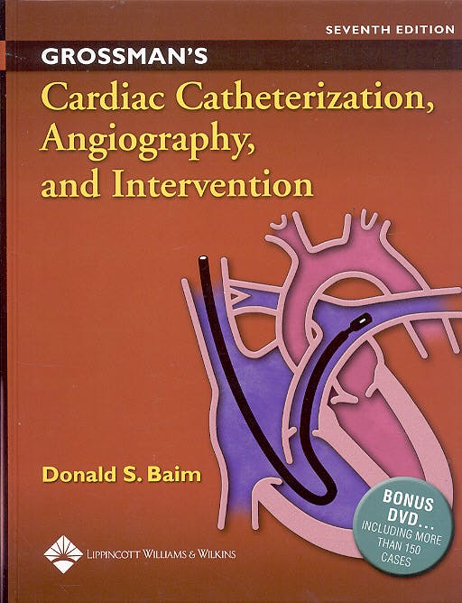 Portada del libro 9780781755672 Grossman's Cardiac Catheterization, Angiography, and Intervention + DVD
