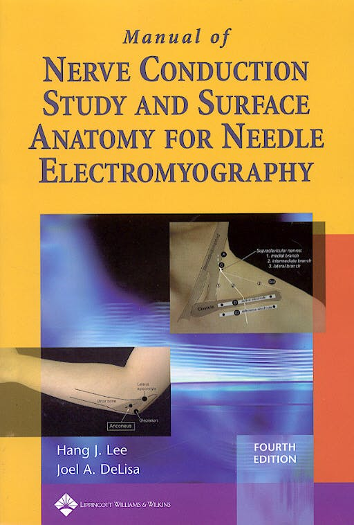 Portada del libro 9780781758215 Manual of Nerve Conduction Study and Surface Anatomy for Needle Electromyography