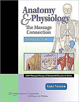 Portada del libro 9780781759229 Anatomy and Physiology. The Massage Connection