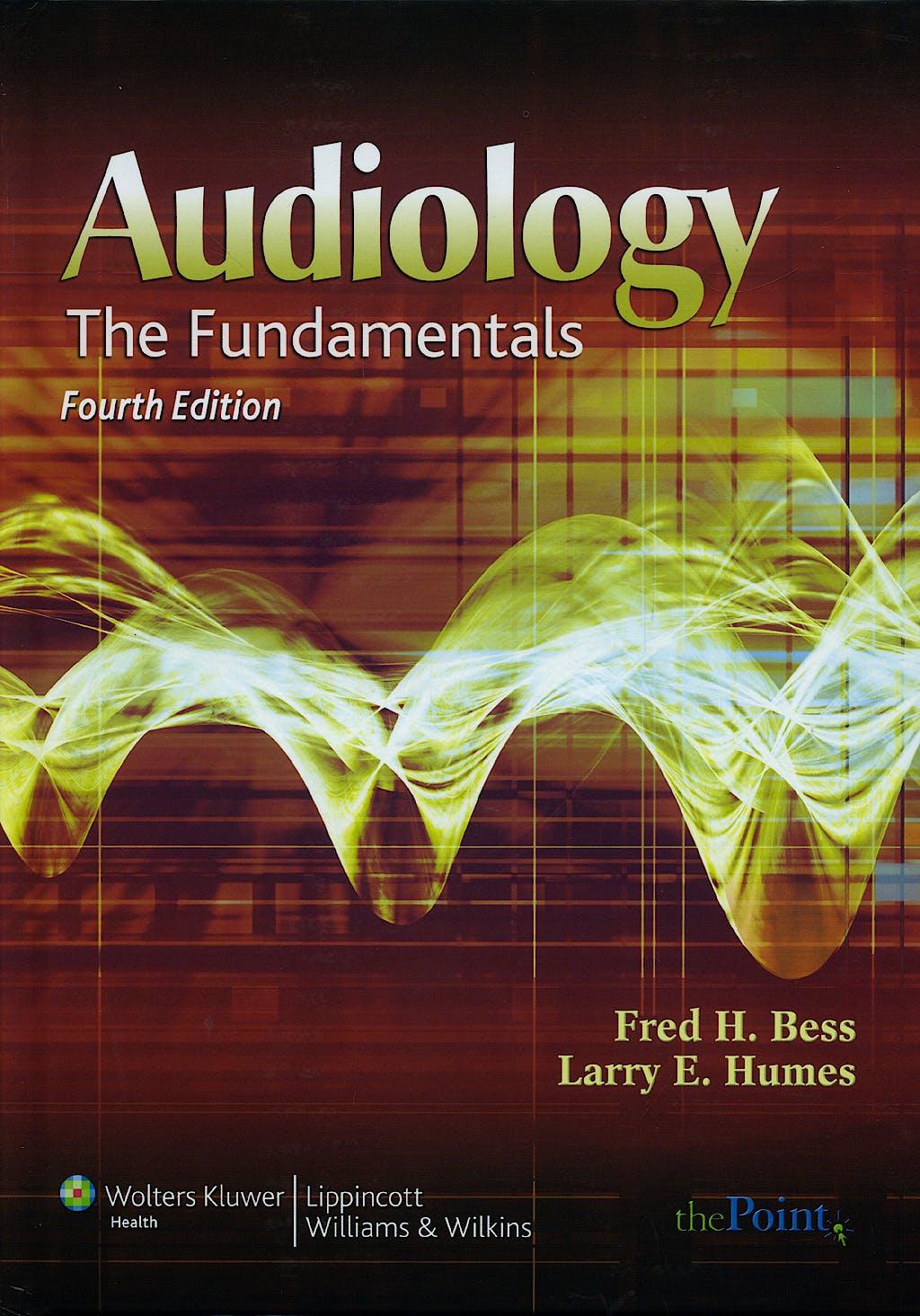 Portada del libro 9780781766432 Audiology the Fundamentals