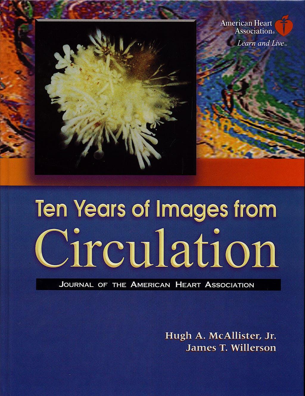 Portada del libro 9780781767064 Ten Years of Images from Circulation