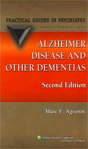 Portada del libro 9780781767705 Alzheimer Disease and Other Dementias (Practical Guides in Psychiatry)