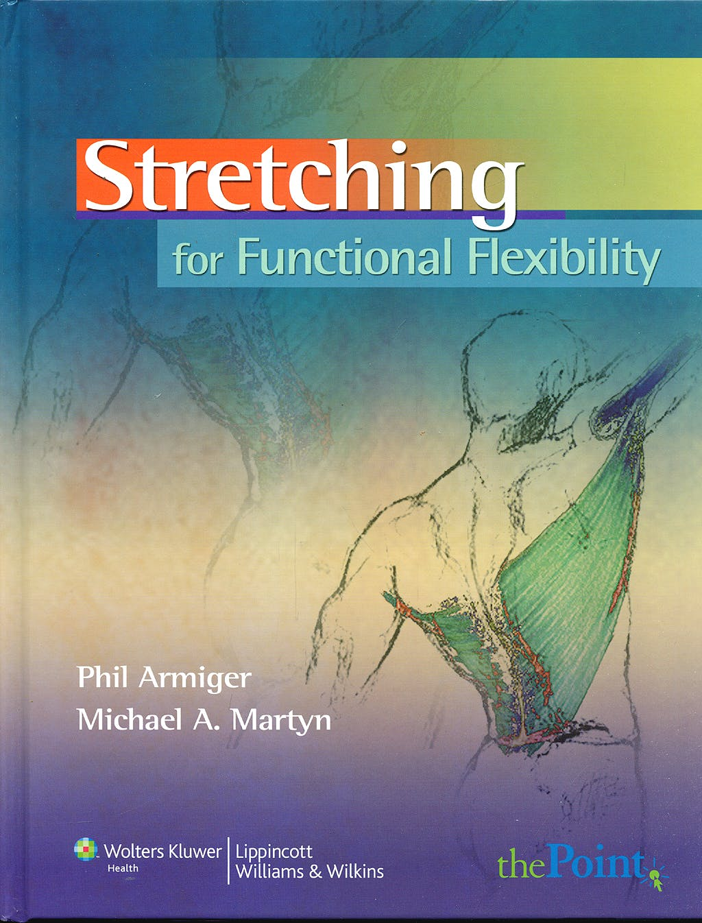 Portada del libro 9780781767927 Stretching for Functional Flexibility