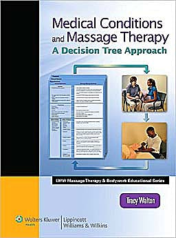 Portada del libro 9780781769228 Medical Conditions in Massage Therapy. a Decision Tree Approach
