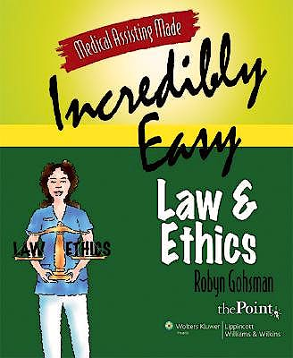 Portada del libro 9780781771696 Medical Assisting Made Incredibly Easy: Law and Ethics