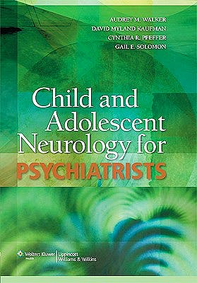 Portada del libro 9780781771917 Child and Adolescent Neurology for Psychiatrists