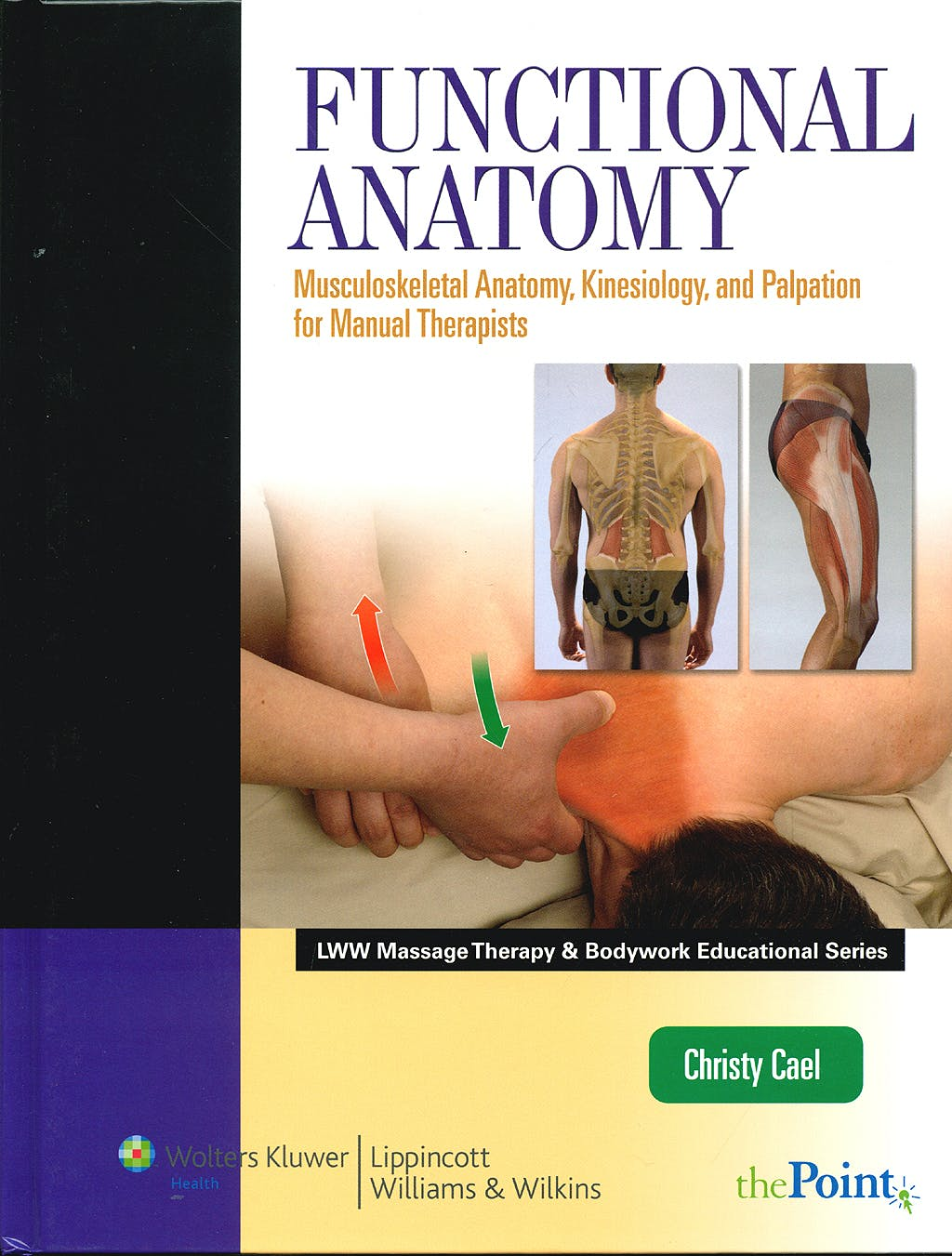 Portada del libro 9780781774048 Functional Anatomy. Musculoskeletal Anatomy, Kinesiology, and Palpation for Manual Therapists