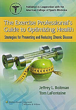 Portada del libro 9780781775489 Exercise Professional's Guide to Optimizing Health. Strategies for Preventing and Reducing Chronic Disease