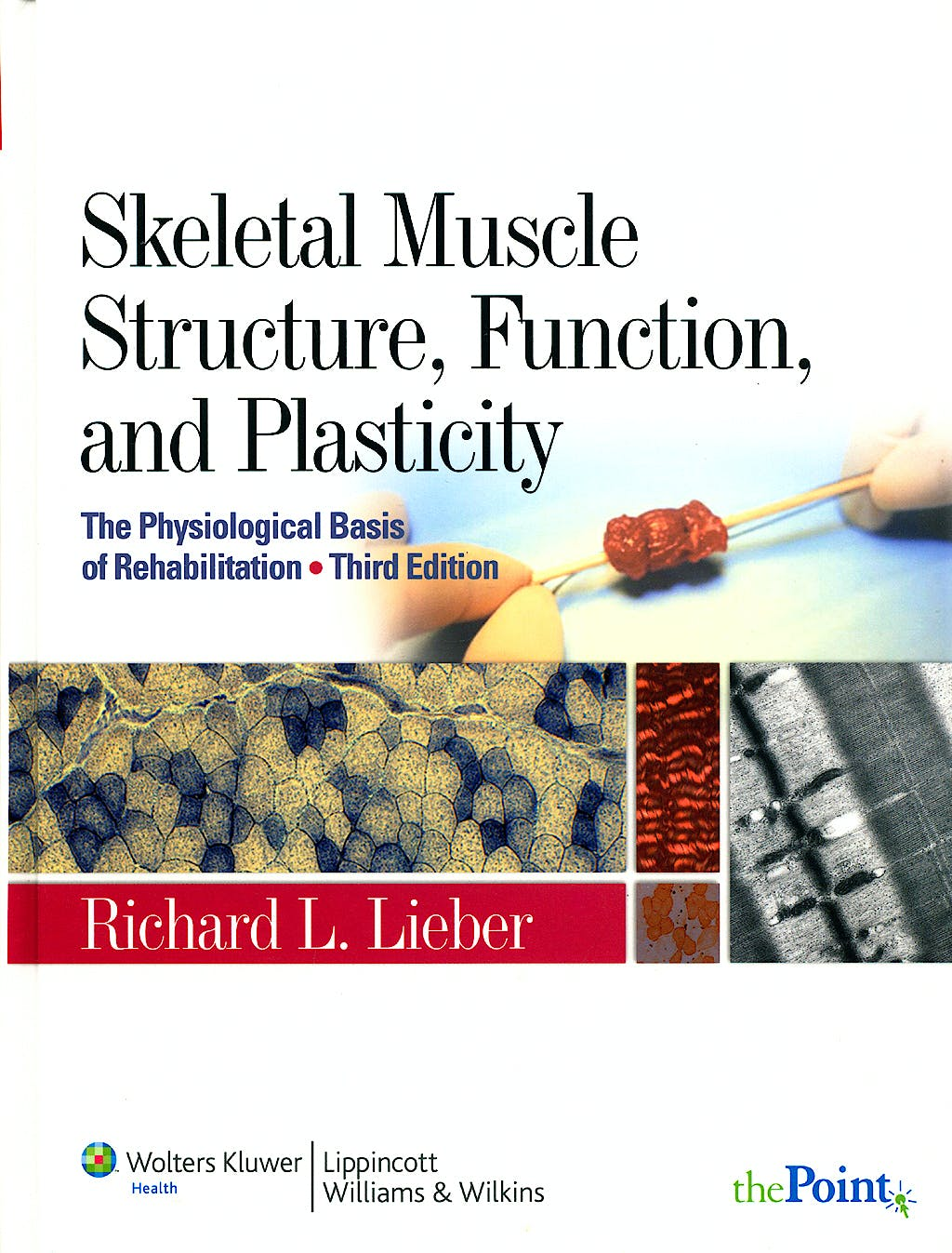 Portada del libro 9780781775939 Skeletal Muscle Structure, Function, and Plasticity. the Physiological Basis of Rehabilitation