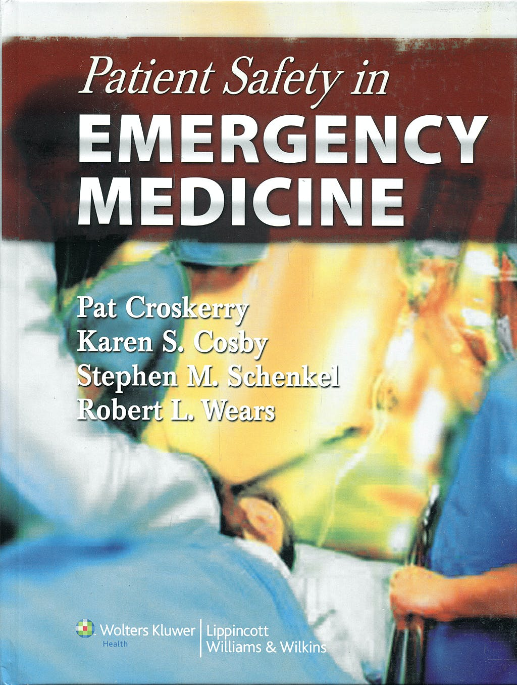 Portada del libro 9780781777278 Patient Safety in Emergency Medicine