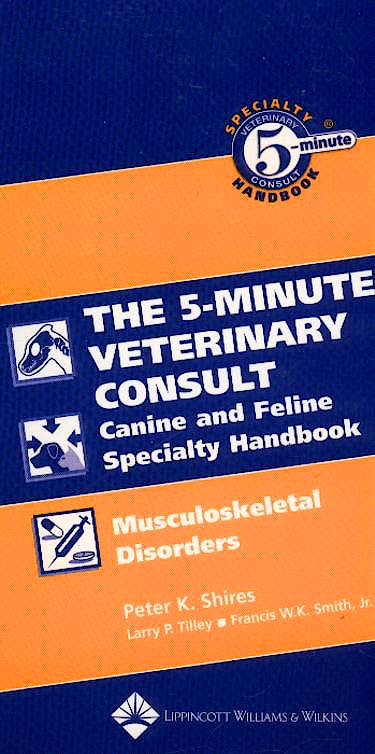 Portada del libro 9780781782227 The 5-Minute Veterinary Consult Canine and Feline Specialty Handbook: Musculoskeletal Disorders