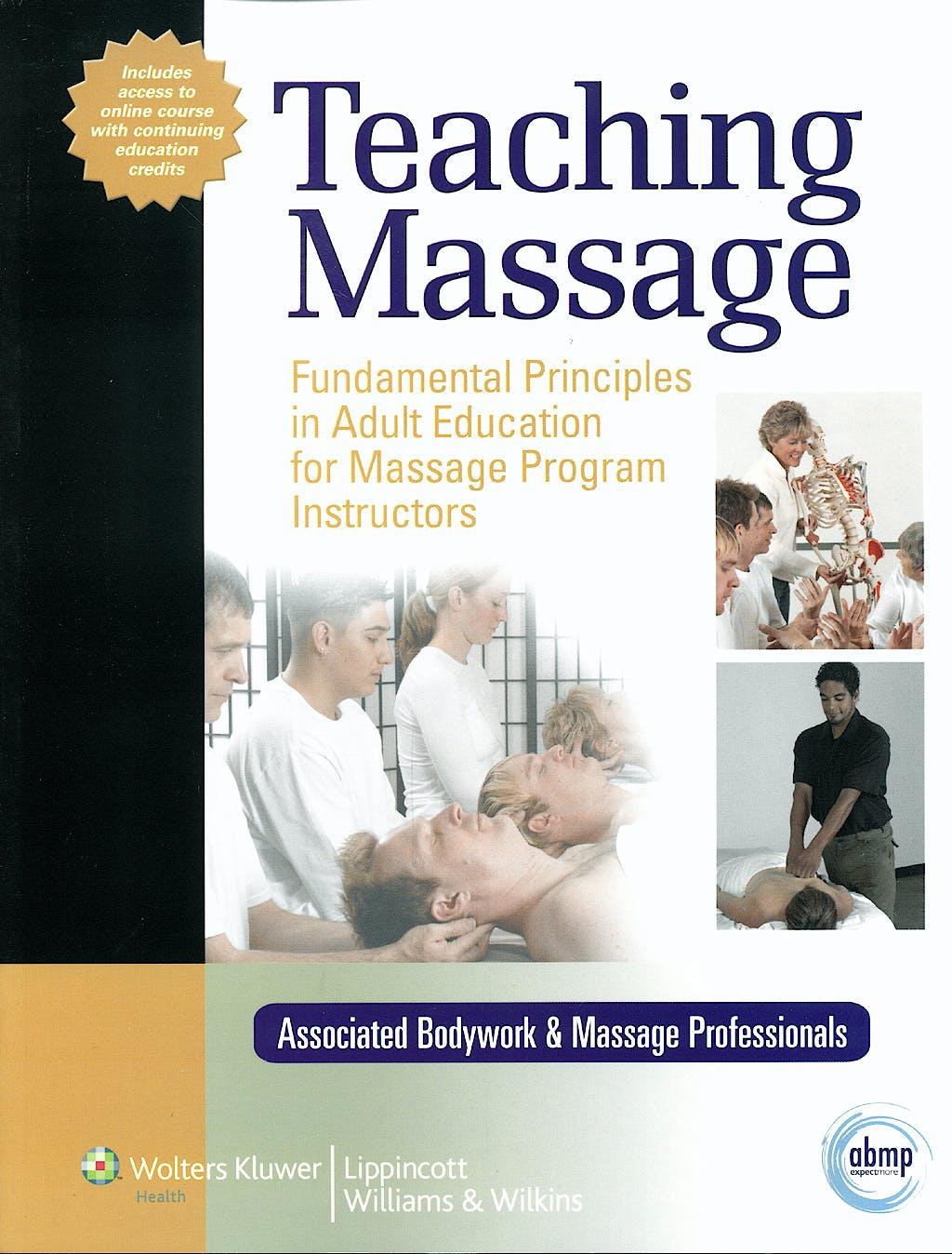 Portada del libro 9780781783422 Teaching Massage. Fundamental Principles in Adult Education for Massage Program Instructors