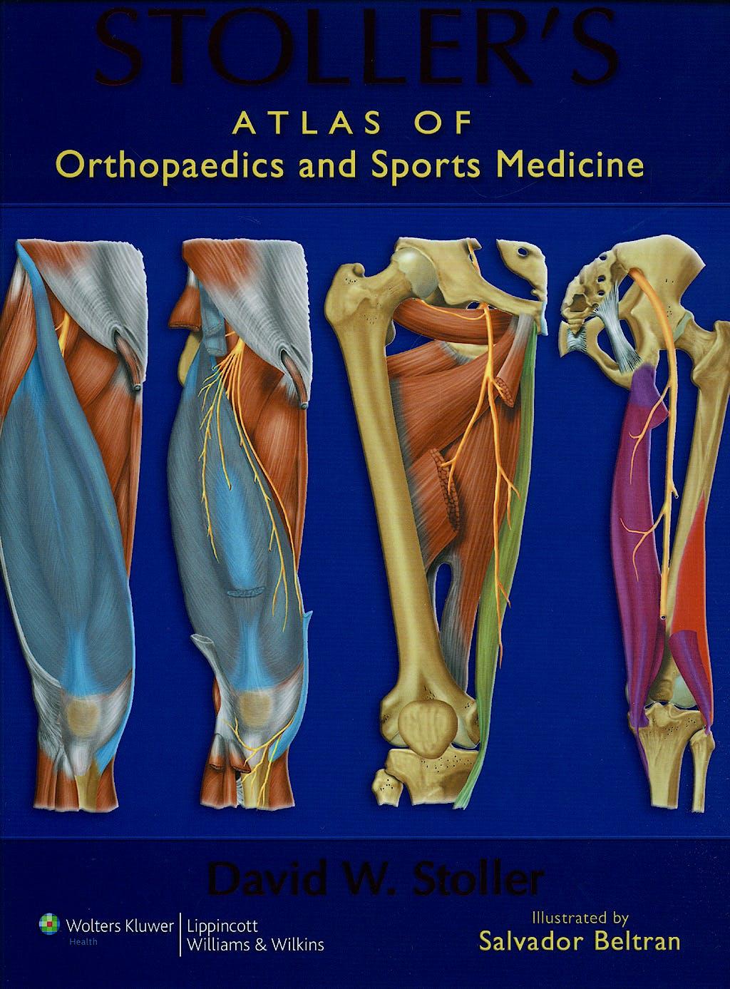 Portada del libro 9780781783897 Stoller's Atlas of Orthopaedics and Sports Medicine