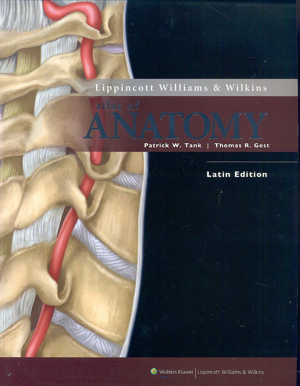 Portada del libro 9780781788663 Lippincott Williams and Wilkins Atlas of Anatomy (Latin Edition)