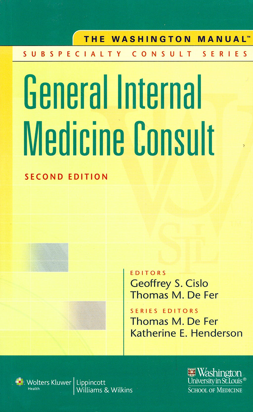 Portada del libro 9780781791557 The Washington Manual of General Internal Medicine Consult