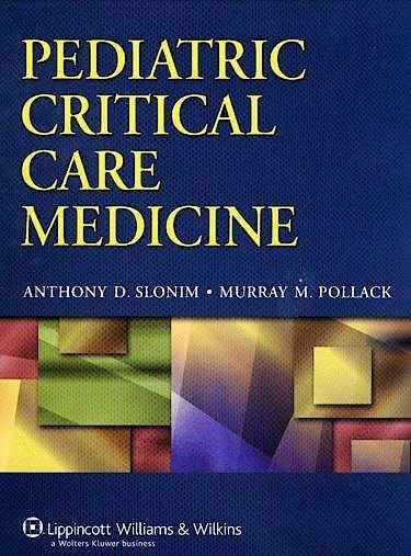 Portada del libro 9780781794695 Pediatric Critical Care Medicine