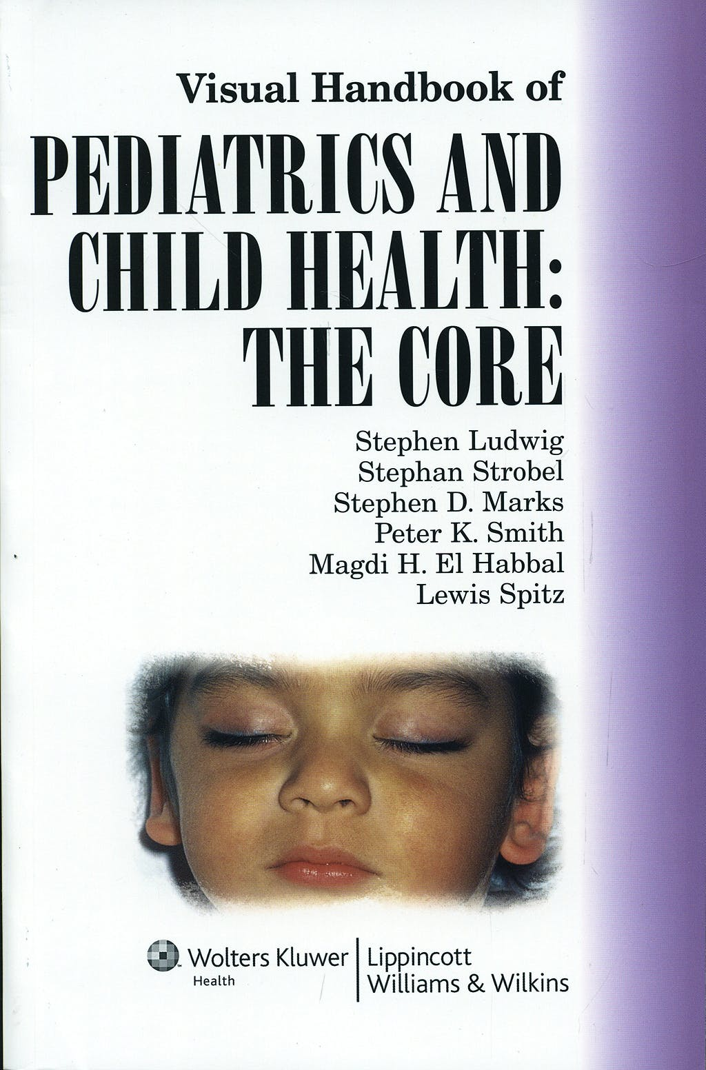 Portada del libro 9780781795050 Visual Handbook of Pediatrics and Child Health: The Core