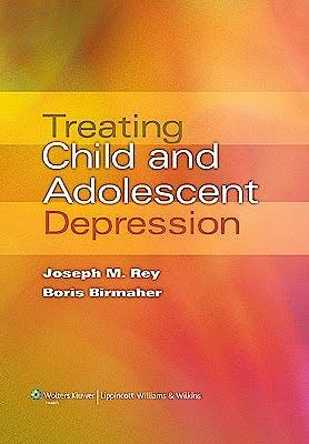 Portada del libro 9780781795692 Treating Child and Adolescent Depression