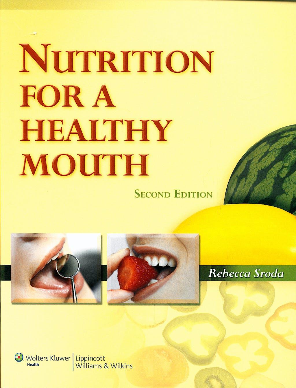 Portada del libro 9780781798259 Nutrition for a Healthy Mouth