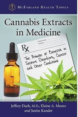 Portada del libro 9780786496631 Cannabis Extracts in Medicine. the Promise of Benefits in Seizure Disorders, Cancer and Other Conditions