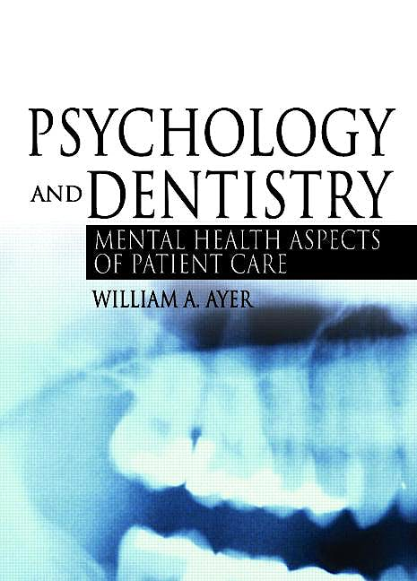 Portada del libro 9780789022967 Psychology and Dentistry. Mental Health Aspects of Patient Care (Paperback)