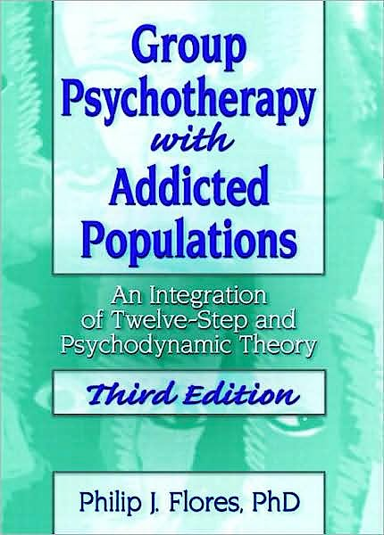Portada del libro 9780789035301 Group Psychotherapy with Addicted Populations: An Integration Of…