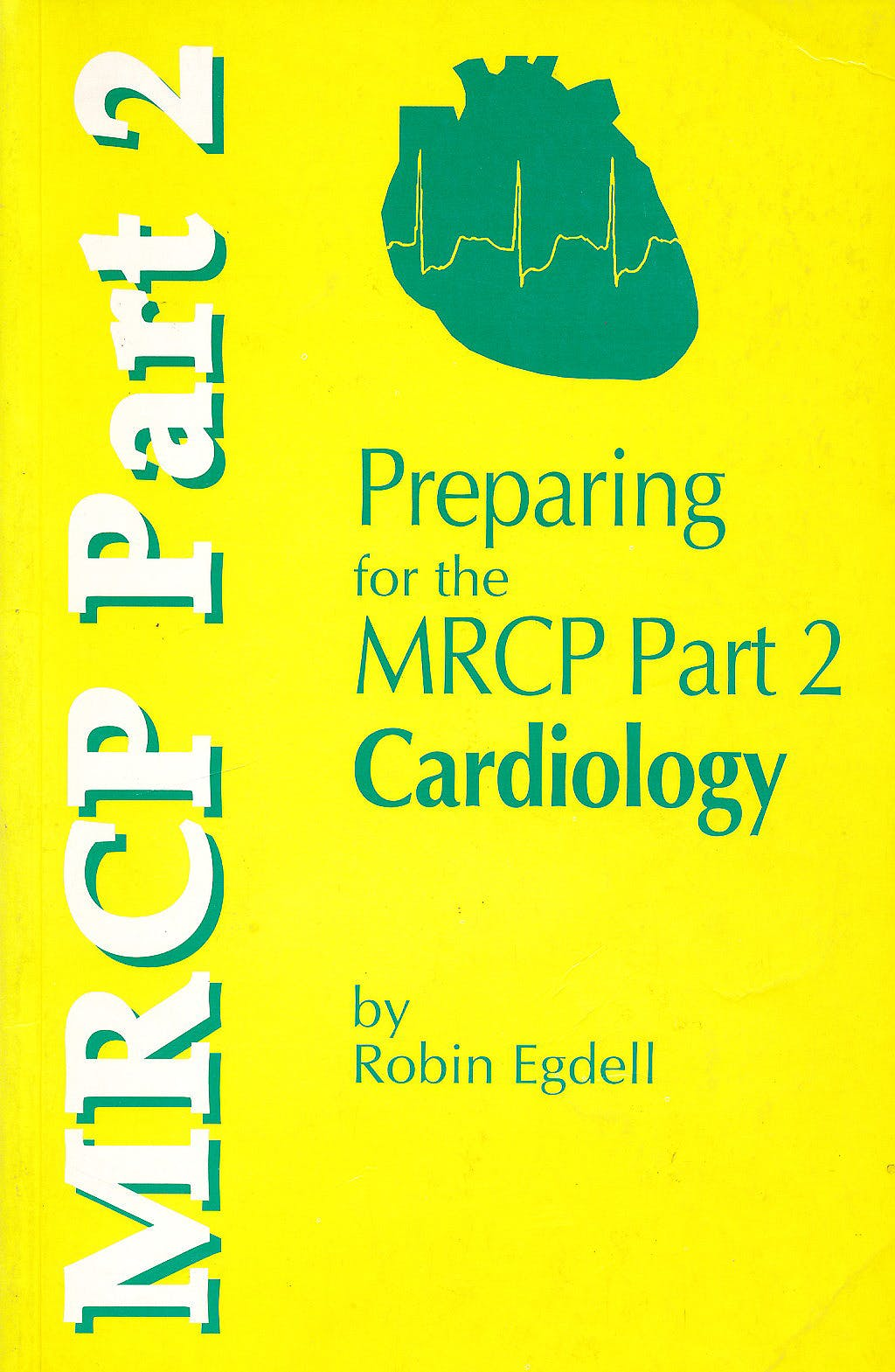 Portada del libro 9780792388692 Preparing for the Mrcp Part 2: Cardiology