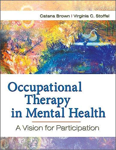 Portada del libro 9780803617049 Occupational Therapy in Mental Health: A Vision for Participation