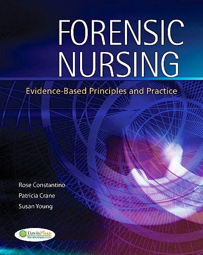 Portada del libro 9780803621855 Forensic Nursing. Evidence-Based Principles and Practice