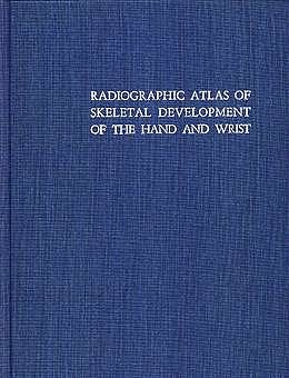 Portada del libro 9780804703987 Radiographic Atlas of Skeletal Development of the Hand and Wrist