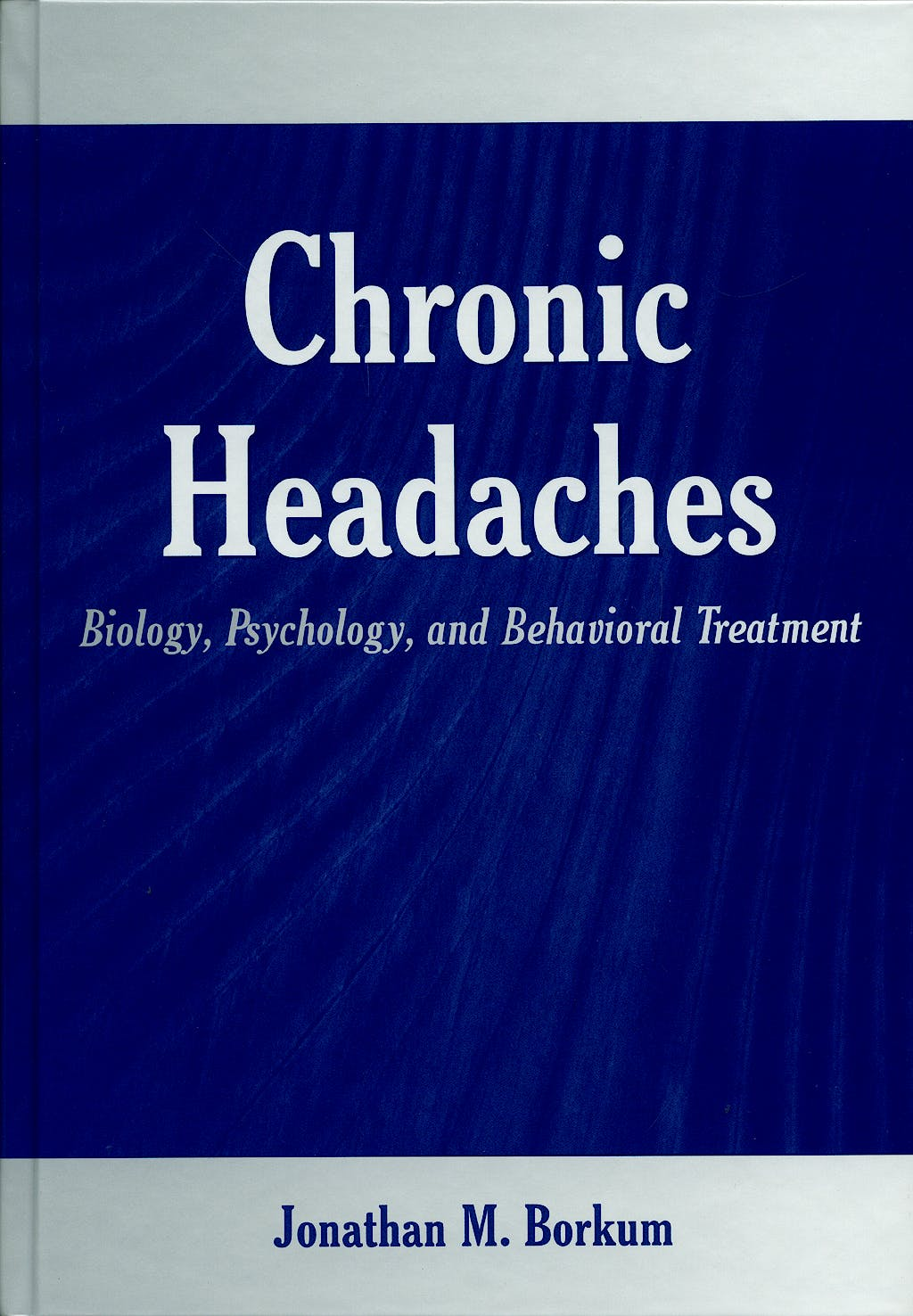 Portada del libro 9780805849738 Chronic Headaches. Biology, Psychology, and Behavioral Treatment