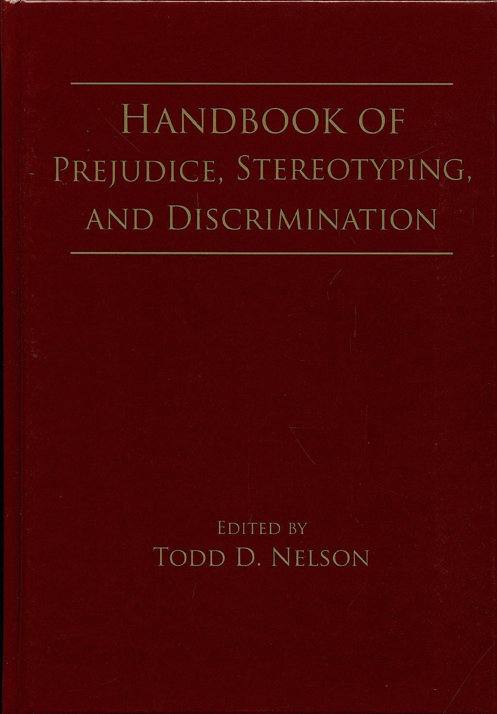 Portada del libro 9780805859522 Handbook of Prejudice, Stereotyping, and Discrimination