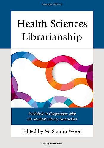Portada del libro 9780810888135 Health Sciences Librarianship