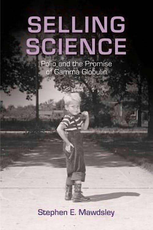 Portada del libro 9780813574394 Selling Science. Polio and the Promise of Gamma Globulin