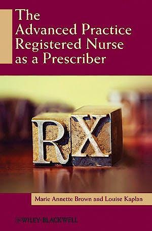 Portada del libro 9780813805245 The Advanced Practice Registered Nurse as a Prescriber
