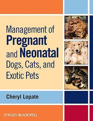 Portada del libro 9780813807935 Management of Pregnant and Neonatal Dogs, Cats, and Exotic Pets