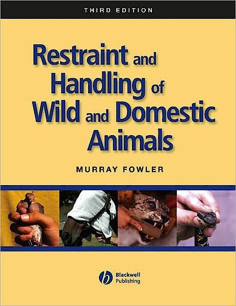 Portada del libro 9780813814322 Restraint and Handling of Wild and Domestic Animals