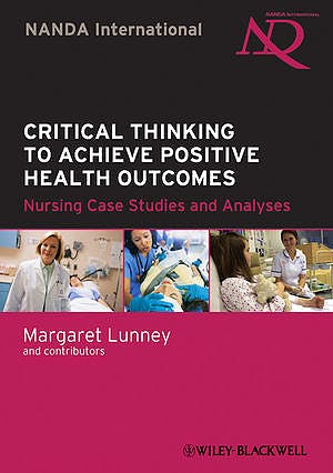 Portada del libro 9780813816012 Critical Thinking to Achieve Positive Health Outcomes. Nursing Case Studies and Analyses