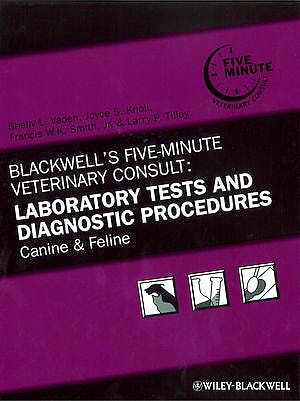 Portada del libro 9780813817484 Blackwell's Five-Minute Veterinary Consult: Laboratory Tests and Diagnostic Procedures. Canine and Feline