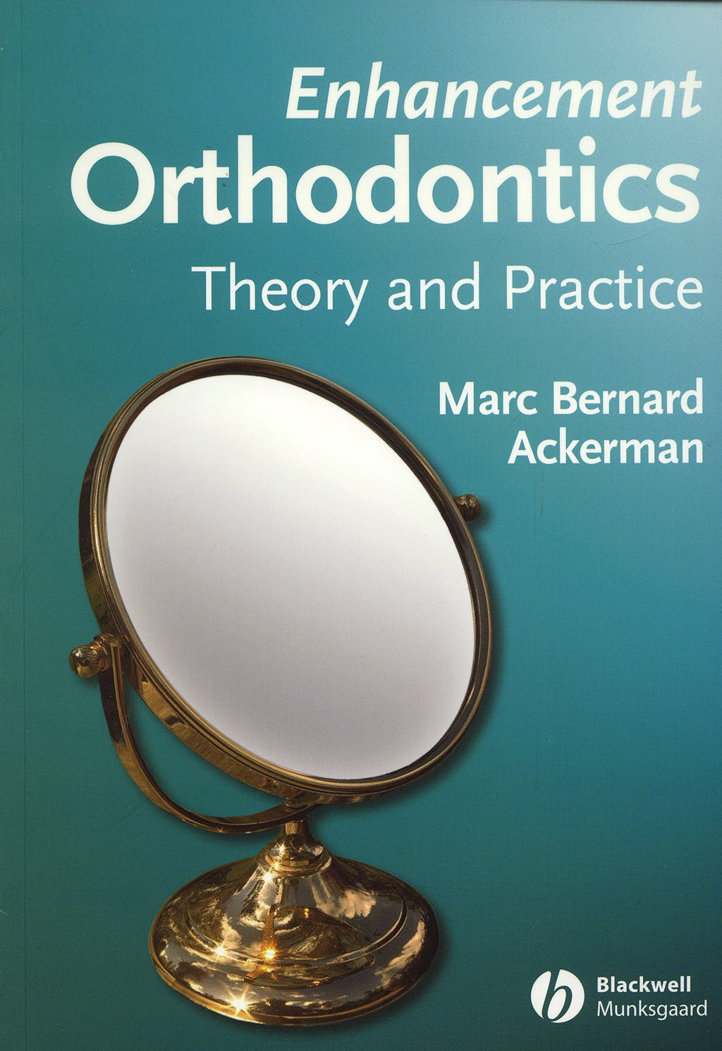 Portada del libro 9780813826233 Enhancement Orthodontics. Theory and Practice