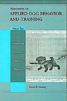 Portada del libro 9780813828688 Handbook of Applied Dog Behavior and Training, Vol. 2: Etiology and Assessment of Behavior Problems