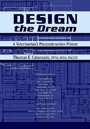 Portada del libro 9780813829227 Design the Dream. a Veterinarian's Preconstruction Primer