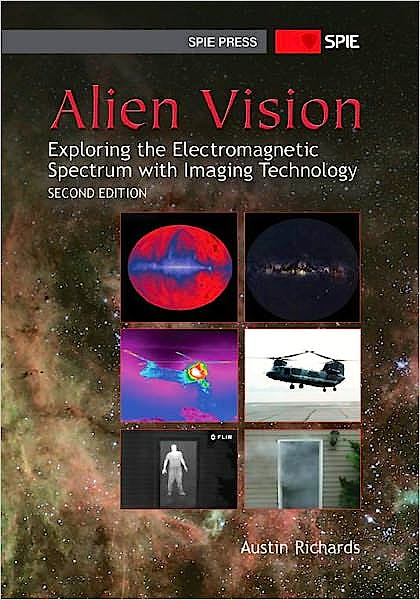 Portada del libro 9780819485359 Alien Vision: Exploring the Electromagnetic Spectrum with Imaging Technology