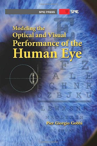 Portada del libro 9780819492548 Modeling the Optical and Visual Performance of the Human Eye