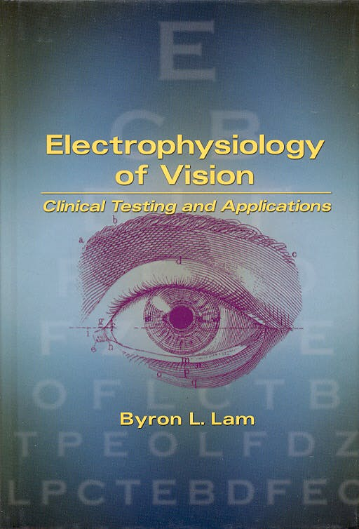 Portada del libro 9780824740689 Electrophysiology of Vision: Clinical Testing and Aplications